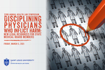 2021: Disciplining Physicians Who Inflict Harm: New Legal Resources for State Medical Board Members