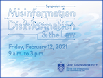 Center for International and Comparative Law and Saint Louis University Law Journal Symposium on Misinformation/Disinformation & the Law